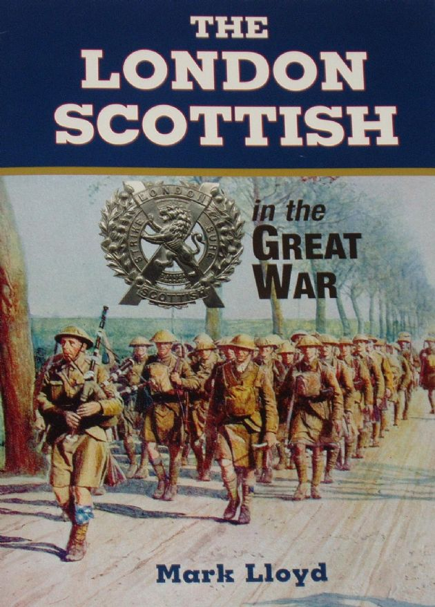 The London Scottish in the Great War, by Mark Lloyd